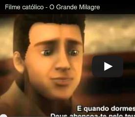 Filme Católico – O grande milagre